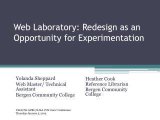 Web Laboratory: Redesign as an Opportunity for  Experimentation