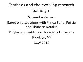 Testbeds  and the evolving research paradigm