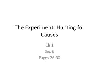 The Experiment: Hunting for Causes