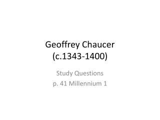Geoffre y  Chaucer (c.1343-1400)