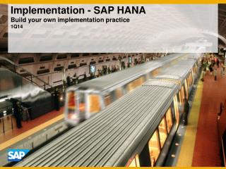 Implementation - SAP HANA Build your own implementation practice 1Q14