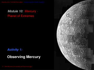 Module 10:  Mercury - Planet of Extremes