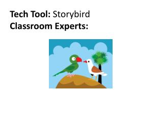Tech Tool:  Storybird Classroom Experts: