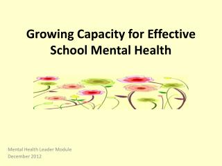 Growing Capacity  for Effective School Mental Health