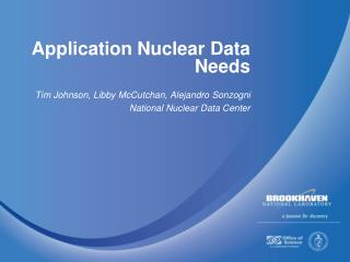 Application Nuclear Data Needs