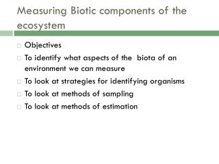 Measuring Biotic components of the ecosystem