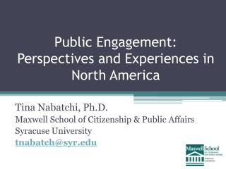 Public Engagement:  Perspectives and Experiences  in North America