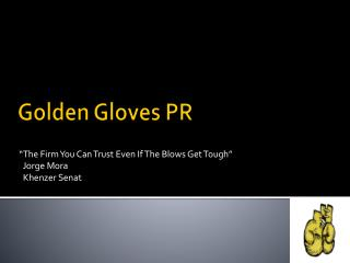 Golden Gloves PR