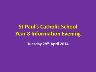 St Paul's Catholic School Year 8 Information Evening