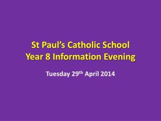 St Paul�s Catholic School Year 8 Information Evening