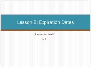 Lesson 8: Expiration Dates