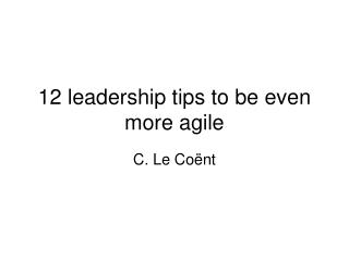 12  leadership tips to be even more agile