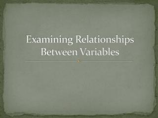 Examining Relationships Between Variables