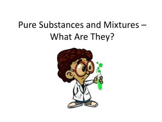 Pure Substances and Mixtures – What Are They?