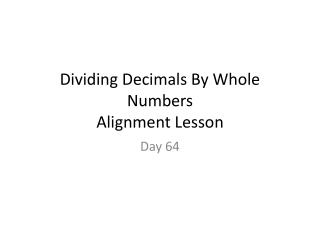 Dividing Decimals By Whole Numbers Alignment Lesson