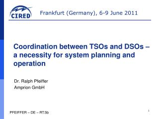 Coordination between  TSOs  and  DSOs �  a  necessity for system planning and operation