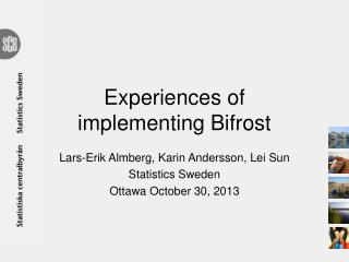 Experiences of implementing  Bifrost