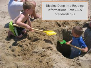 Digging Deep into Reading Informational Text CCSS Standards 1-3