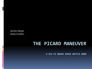 The Picard Maneuver A  Sci-Fi based Space Battle Game