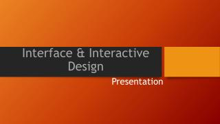 Interface & Interactive Design
