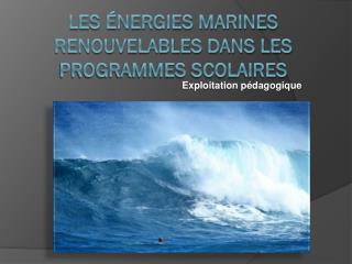 Les énergies marines renouvelables dans les programmes scolaires