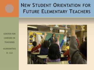 New Student Orientation for Future Elementary Teachers