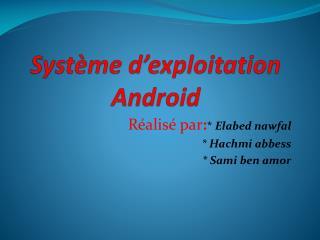 Système d'exploitation  Android
