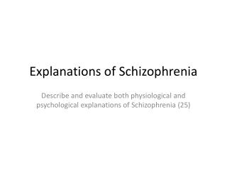 Explanations of Schizophrenia