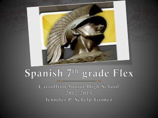 Spanish  7 th  grade Flex
