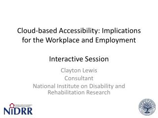 Cloud-based Accessibility: Implications for the Workplace and  Employment Interactive Session