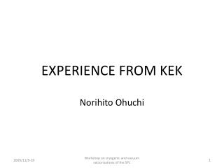 EXPERIENCE FROM KEK