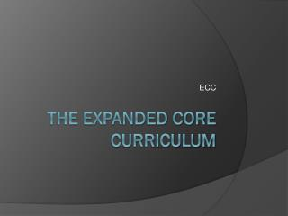 The Expanded Core Curriculum