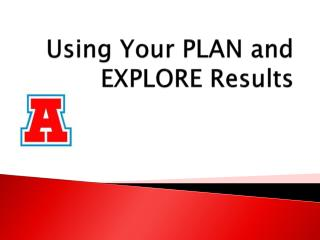 Using  Your PLAN  and EXPLORE Results