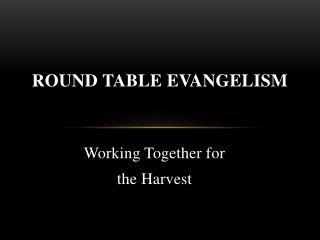 Round Table Evangelism