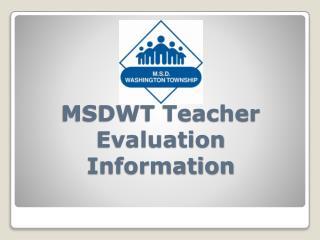 MSDWT Teacher  Evaluation Information