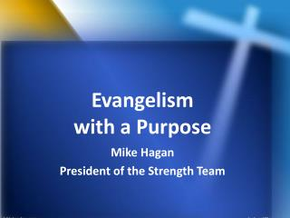 Evangelism  with a Purpose
