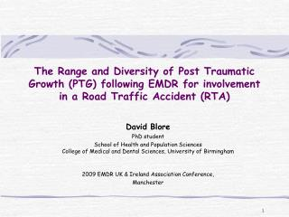 The Range and Diversity of Post Traumatic Growth PTG following EMDR for involvement in a Road Traffic Accident RTA