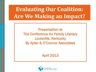 Evaluating Our Coalition:   Are We Making an Impact?