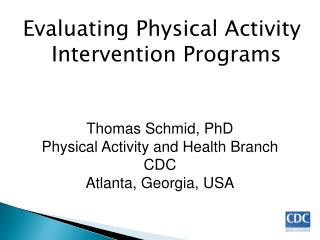 Evaluating Physical Activity Intervention Programs