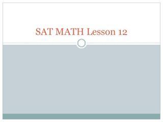 SAT MATH Lesson  12