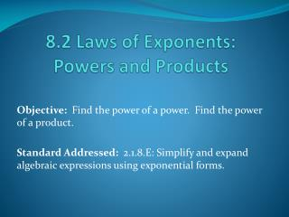 8.2 Laws of Exponents: Powers and Products