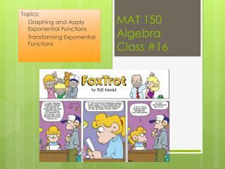 MAT 150 Algebra Class  #16