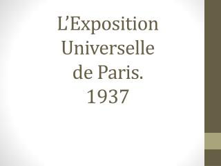 L'Exposition Universelle de Paris. 1937