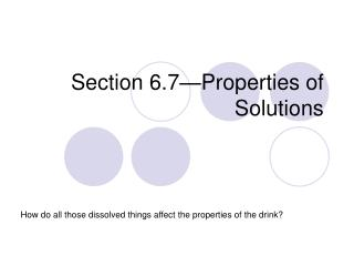 Section 6.7—Properties of Solutions