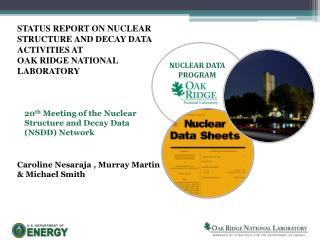 STATUS REPORT ON NUCLEAR STRUCTURE AND DECAY DATA  ACTIVITIES AT  OAK RIDGE NATIONAL LABORATORY