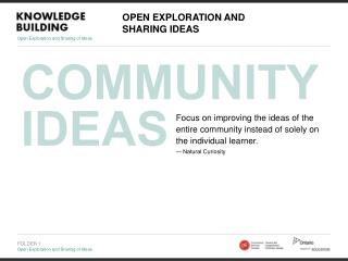 OPEN EXPLORATION AND  SHARING IDEAS