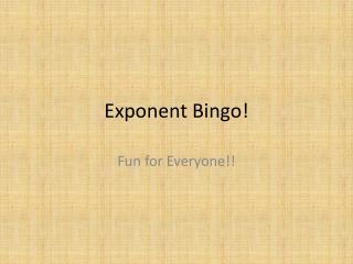 Exponent Bingo!