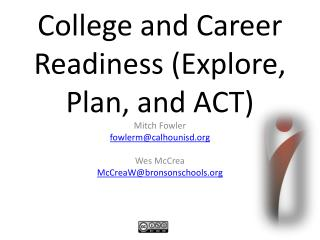 College and Career Readiness (Explore, Plan, and ACT)