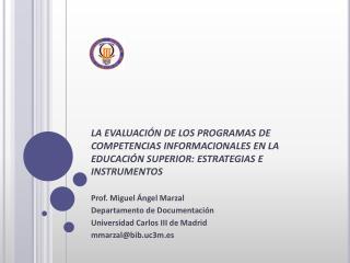 Prof. Miguel Ángel Marzal Departamento de Documentación Universidad Carlos III de Madrid