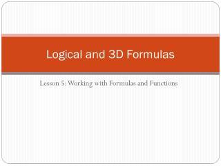 Logical and 3D Formulas